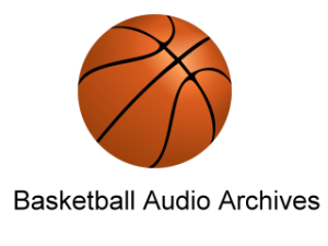 Basketball Audio Archives